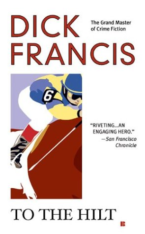 To the hilt / Dick Francis