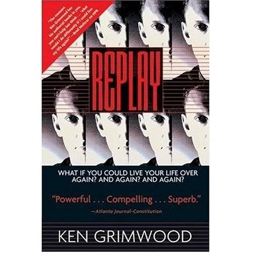 Replay - Ken Grimwood