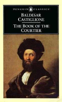 The Book of the Courtier - CLASICII LITERATURII UNIVERSALE # - Baldesar Castiglione