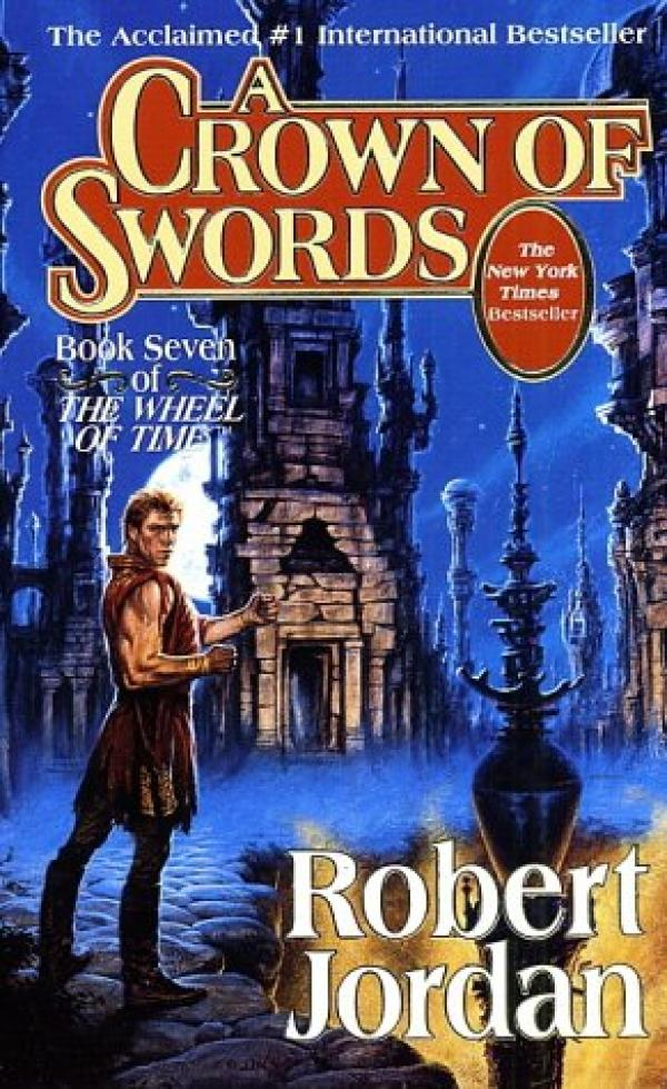A grown of swords - BOOK SEVEN OF THE WHEEL OF TIME - TOR BOOKS THE WHEEL OF TIME SCIENCE FI # - Robert Jordan