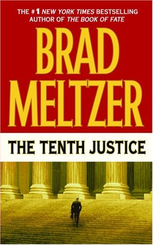 The tenth justice / Brad Meltzer