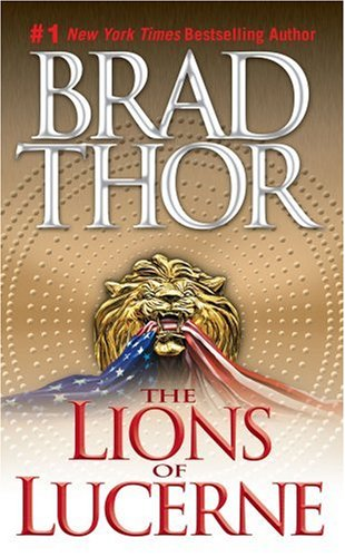 The lions of lucerne / Brad Thor