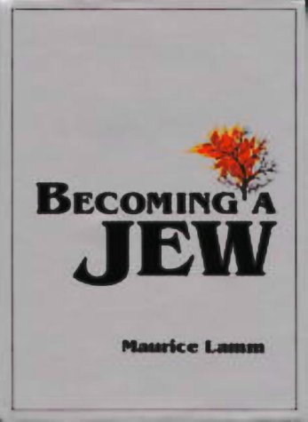 Becoming a jew / Maurice Lamm