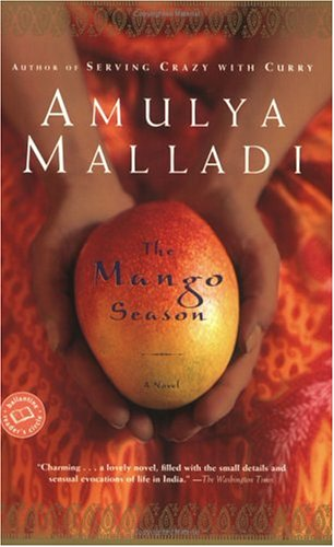 The mango season / Amulya Malladi