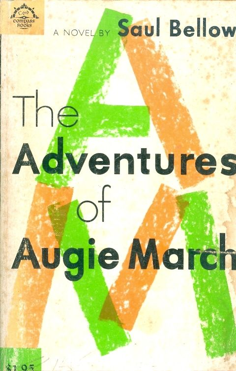 The adventures of augie march / Saul Bellow