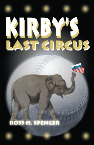 Kirby's last circus / Ross H Spencer
