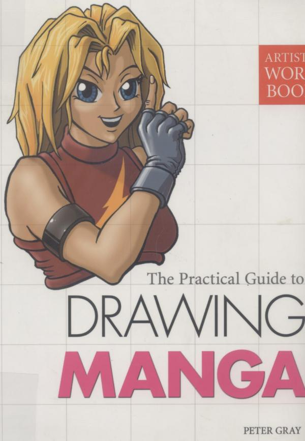 The practical guide to drawing Manga - Peter Gray