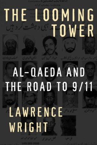 The Looming Tower: Al-Qaeda and the Road to 9/11 / Lawrence Wright