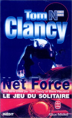 Net Force, tome 4: Le Jeu du solitaire - Tom Clancy