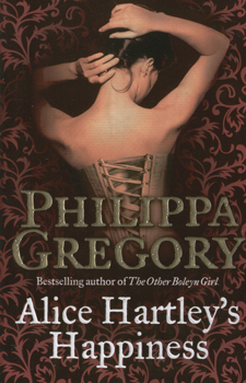 Alice hartley's happiness - Philippa Gregory