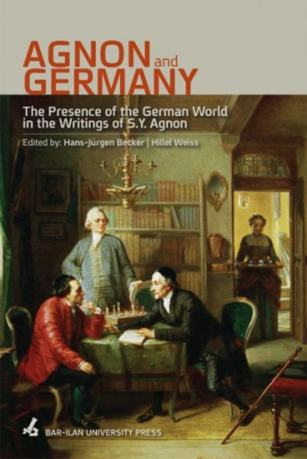 AGNON and GERMANY - The Presence of the German World in the Writing of S.Y. Agnon / Edited by: Hans-Jurgen Becker