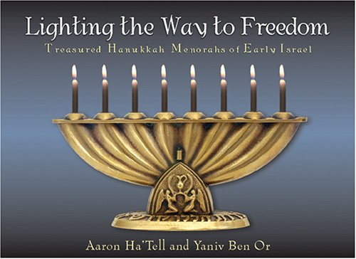 Lighting the Way to Freedom: Treasured Hanukkah Menorahs of Early Israel -