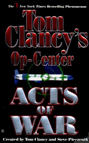 Acts of War: Op-Center 04 - Tom Clancy