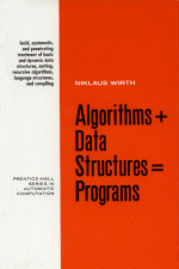 Algorithms + Data Structures = Programming - Nicklaus Wirth
