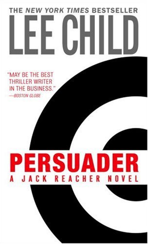 Persuader (Jack Reacher, No. 7) - Lee Child