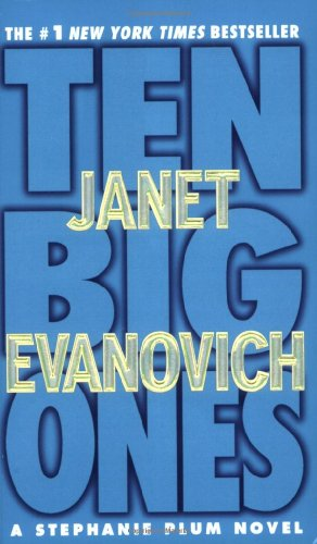 Ten Big Ones (Stephanie Plum, No. 10) / Janet Evanovich