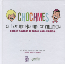 Chochmes - out of the mouths of children /