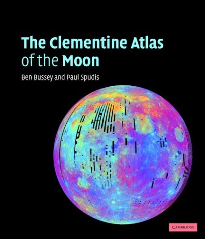 The Clementine Atlas of the Moon / Paul D. Spudis