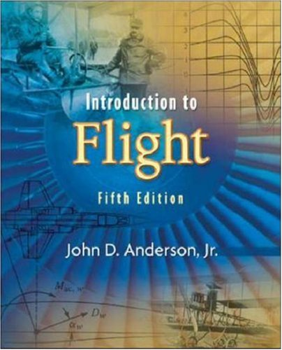 Introduction to Flight (McGraw-Hill Series in Aeronautical and Aerospace Engineering) / John D. Anderson