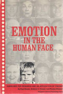 Emotion in the Human Face: Guidelines for Research and an Integration of Findings (General Psychology) / Paul Ekman