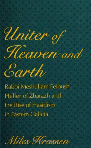 Uniter of Heaven and Earth (Suny Series in Judaica, Hermeneutics, Mysticism and Religion) / Miles Krassen