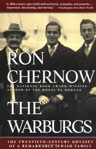 The Warburgs: The Twentieth-Century Odyssey of a Remarkable Jewish Family / Ron Chernow