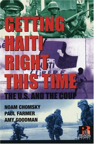 Getting Haiti Right This Time: The U.S. and the Coup (Read and Reist) / Amy Goodman