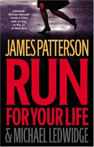 Run for Your Life (Michael Bennett) / James Patterson