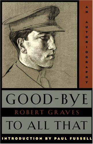 Good-Bye to All That: An Autobiography (Anchor Books) / Robert Graves