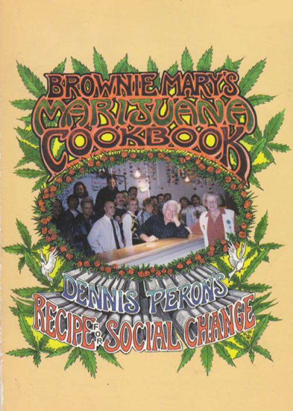 Brownie Mary's marijuana cookbook and Dennis Peron's recipe for social change - Mary Rathbun