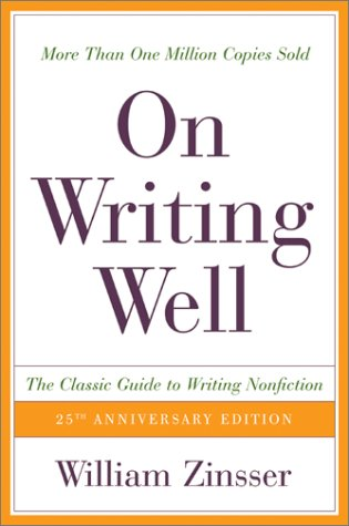 On Writing Well, 25th Anniversary: The Classic Guide to Writing Nonfiction - William K. Zinsser
