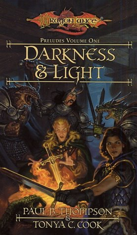 Darkness and Light  - Dragonlance: Preludes # - Paul B.