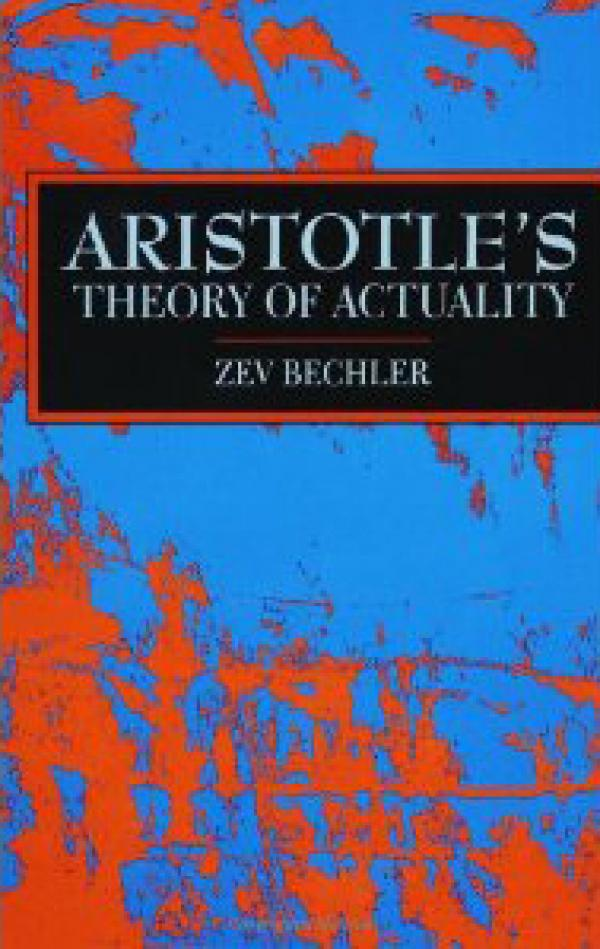 Aristotle's Theory of Actuality / Zev Bechler