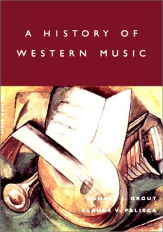 A History of Western Music, Sixth Edition / Donald J. Grout
