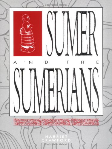 Sumer and the Sumerians / Harriet E. W. Crawford