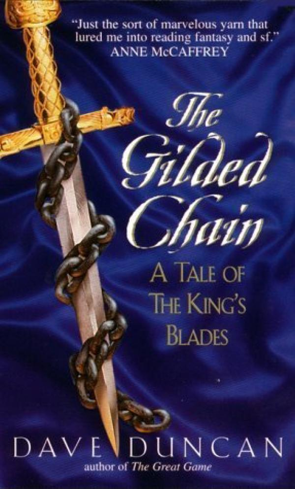 The Gilded Chain - A Tale of the King's Blades / Dave Duncan