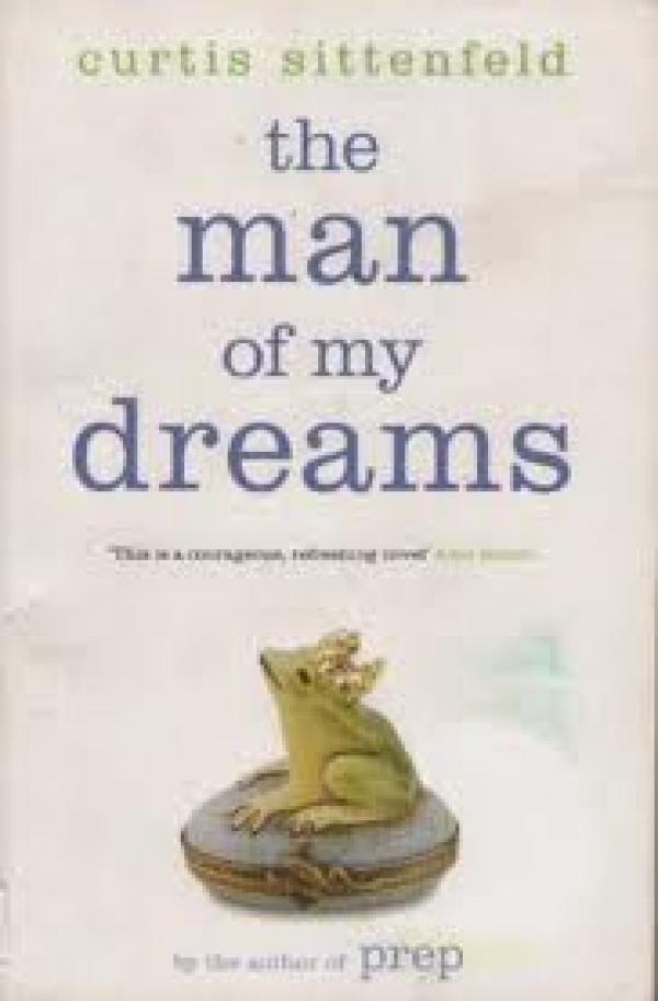 The Man Of My Dreams / Sittenfeld Curtis