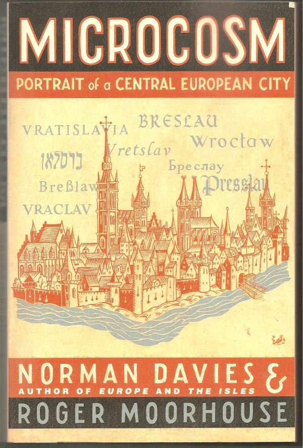 Microcosm - Portrait of a central european city - Norman Davies