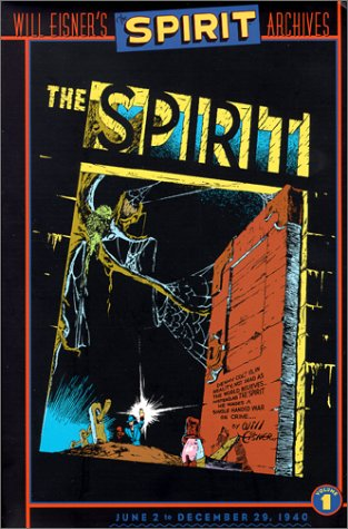The Spirit Archives, Vol. 1: June 2 - December 29, 1940 / Will Eisner
