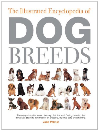 The Illustrated Encyclopedia of Dog Breeds / Joan Palmer