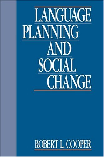 Language Planning and Social Change / Robert L. Cooper