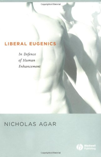 Liberal Eugenics: In Defence of Human Enhancement /