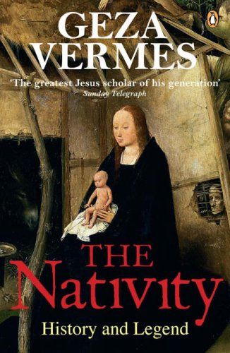 The Nativity: History and Legend / Geza Vermes