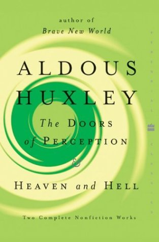 The Doors of Perception and Heaven and Hell (Perennial Classics) - Aldous Huxley