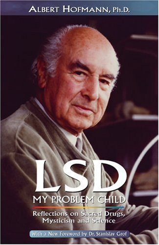 LSD: My Problem Child / Albert Hofmann