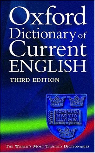 The Oxford Dictionary of Current English / Della Thompson