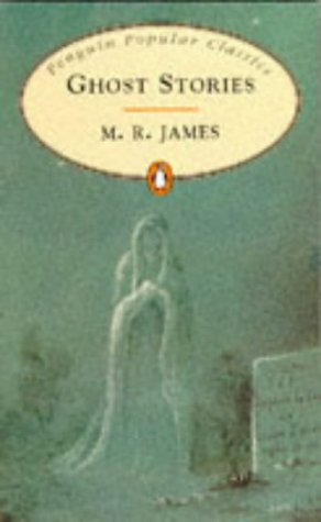 Ghost Stories (Penguin Popular Classics) / M. R. James