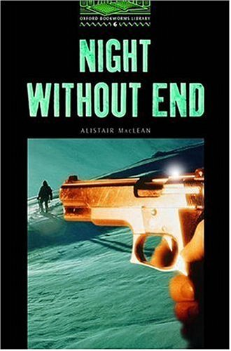 Night Without End (Oxford Bookworms Simplified ELT Readers: 2500 Headwords: Stage 6: Advanced Level) - Alistair Maclean