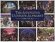 The annotated ultimate alphabet / Mike Wilks