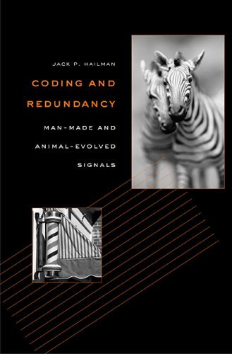 Coding and Redundancy: Man-Made and Animal-Evolved Signals / Jack P. Hailman